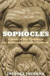 Sophocles: A Study of his Theater in its Political and Social Context