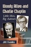 Woody Allen and Charlie Chaplin: Little Men, Big Auteurs